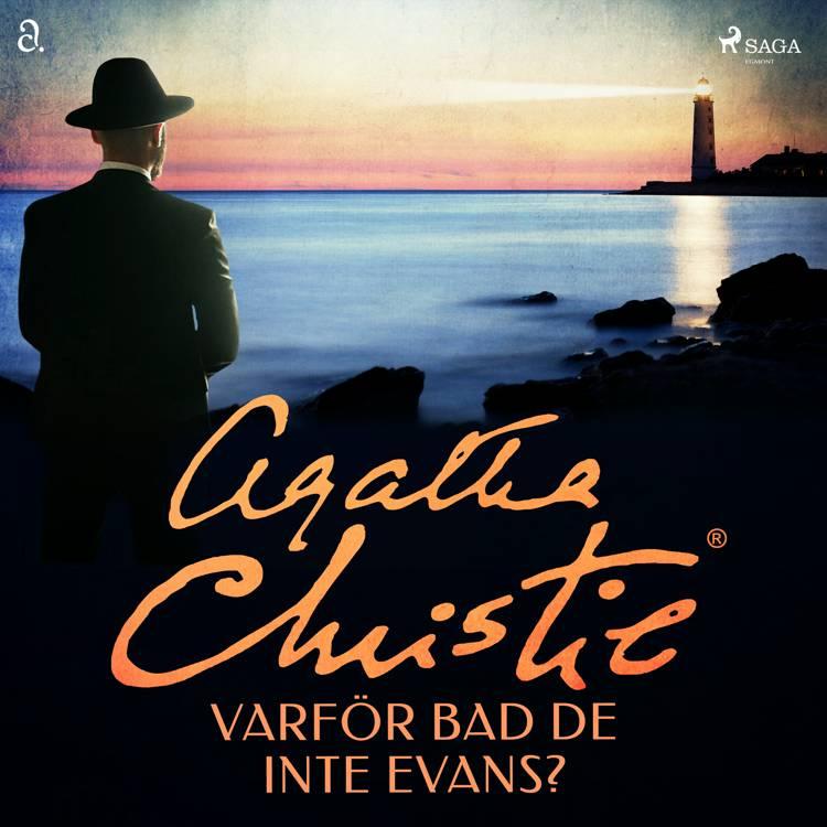 Varför bad de inte Evans? af Agatha Christie