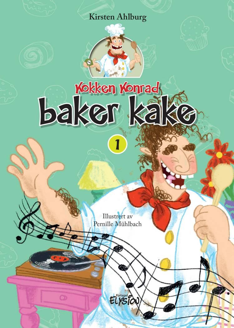 Kokken Konrad baker kake af Kirsten Ahlburg