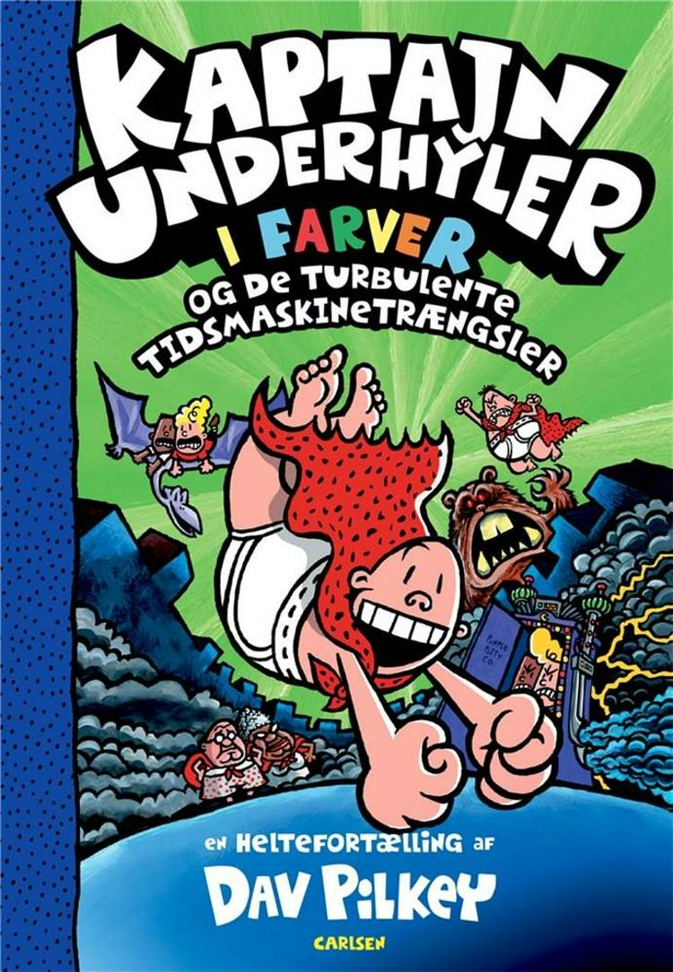 Kaptajn Underhyler og de turbulente tidsmaskin af Dav Pilkey