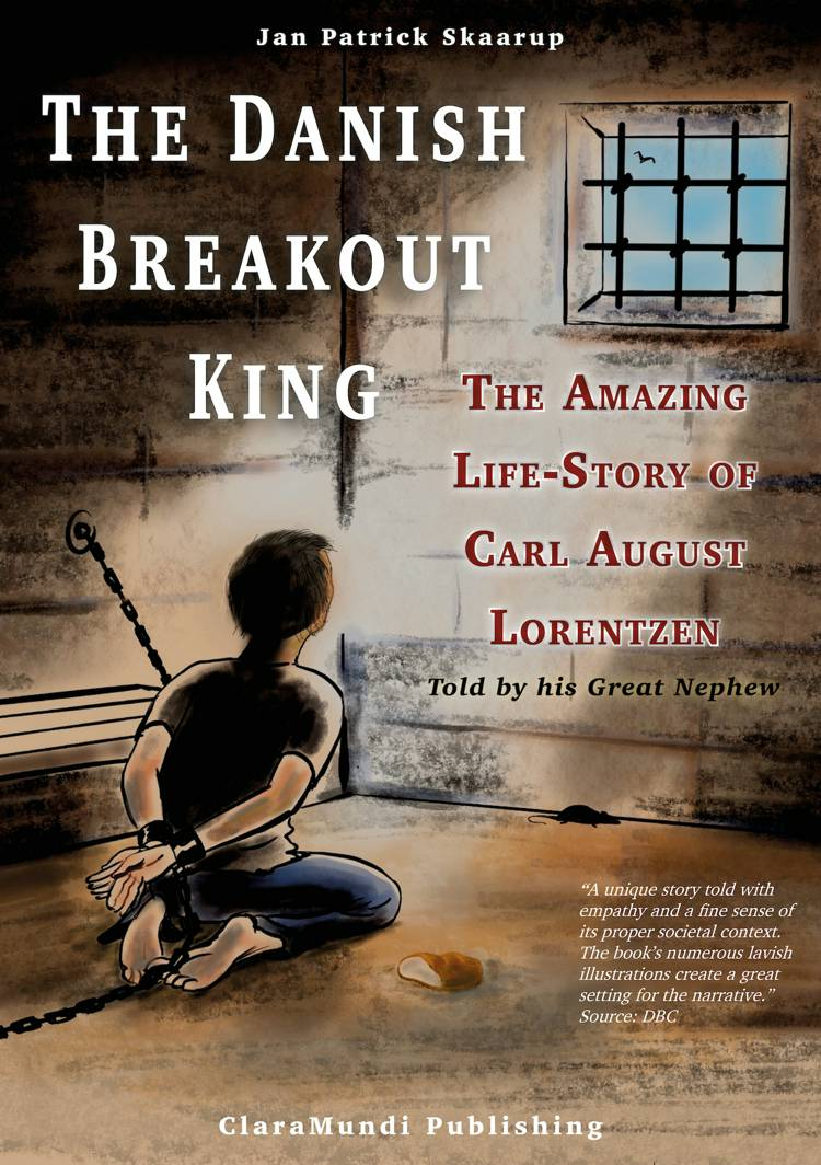 The Danish Breakout King - The Amazing Life-Story of Carl August Lorentzen af Jan Patrick Skaarup