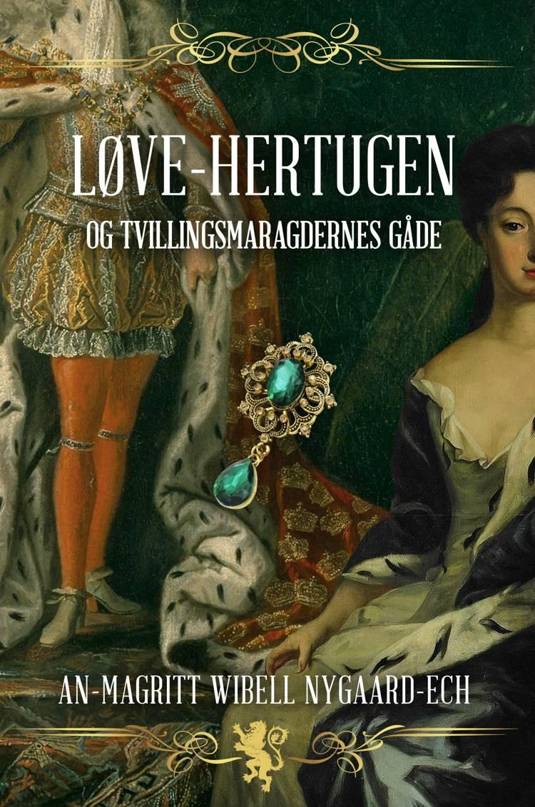 Løve-Hertugen og Tvillingsmaragdernes Gåde af An-Magritt Wibell Nygaard-Ech