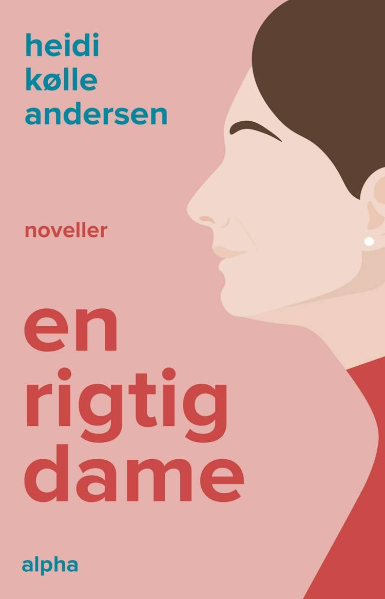 En rigtig dame af Heidi Kølle Andersen