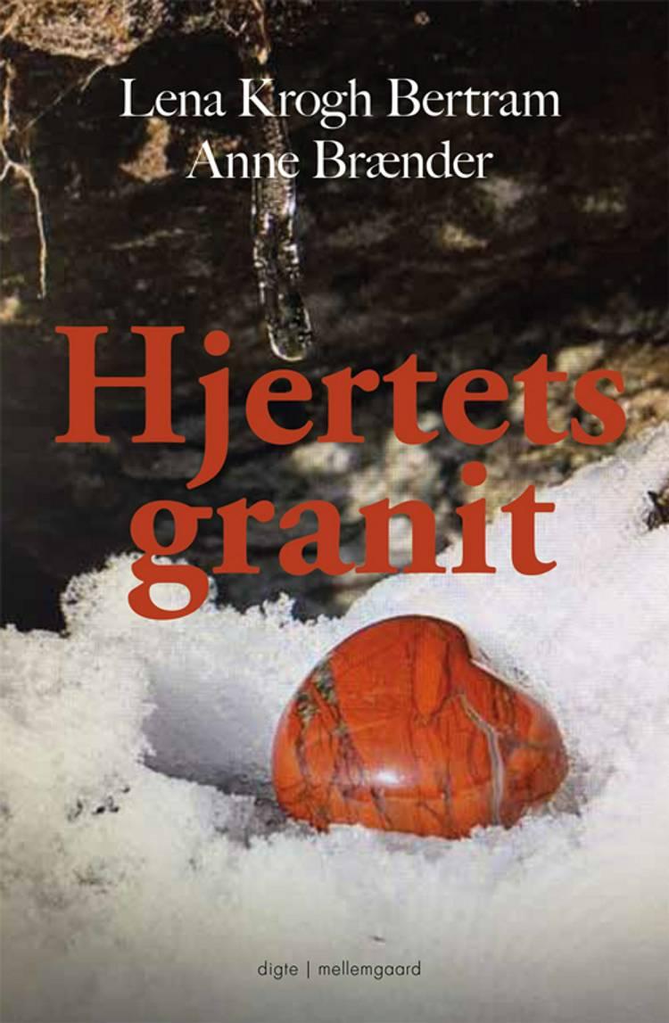 Hjertets granit af Lena Krogh Bertram og Anne Brænder