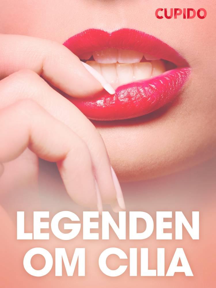 Legenden om Cilia - erotiske noveller af Cupido
