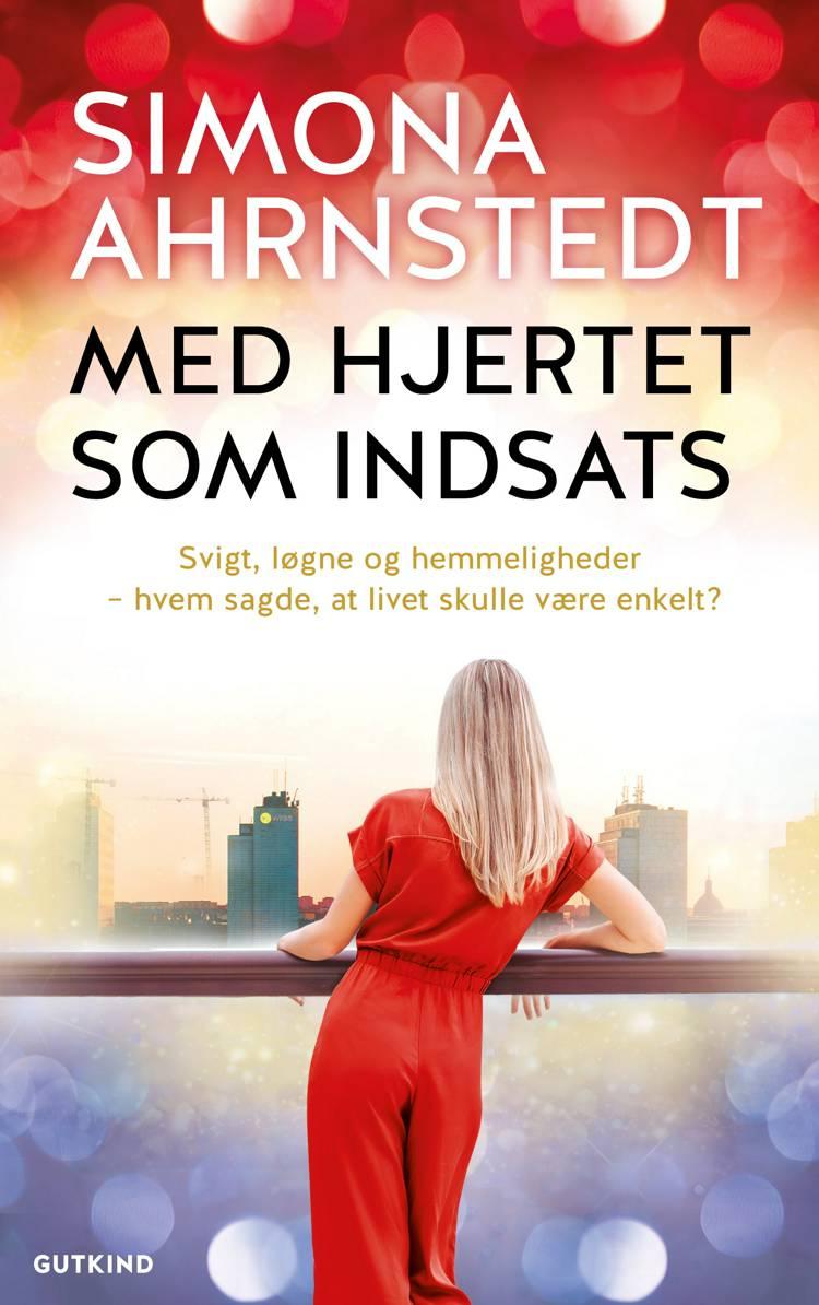 Med hjertet som indsats af Simona Ahrnstedt