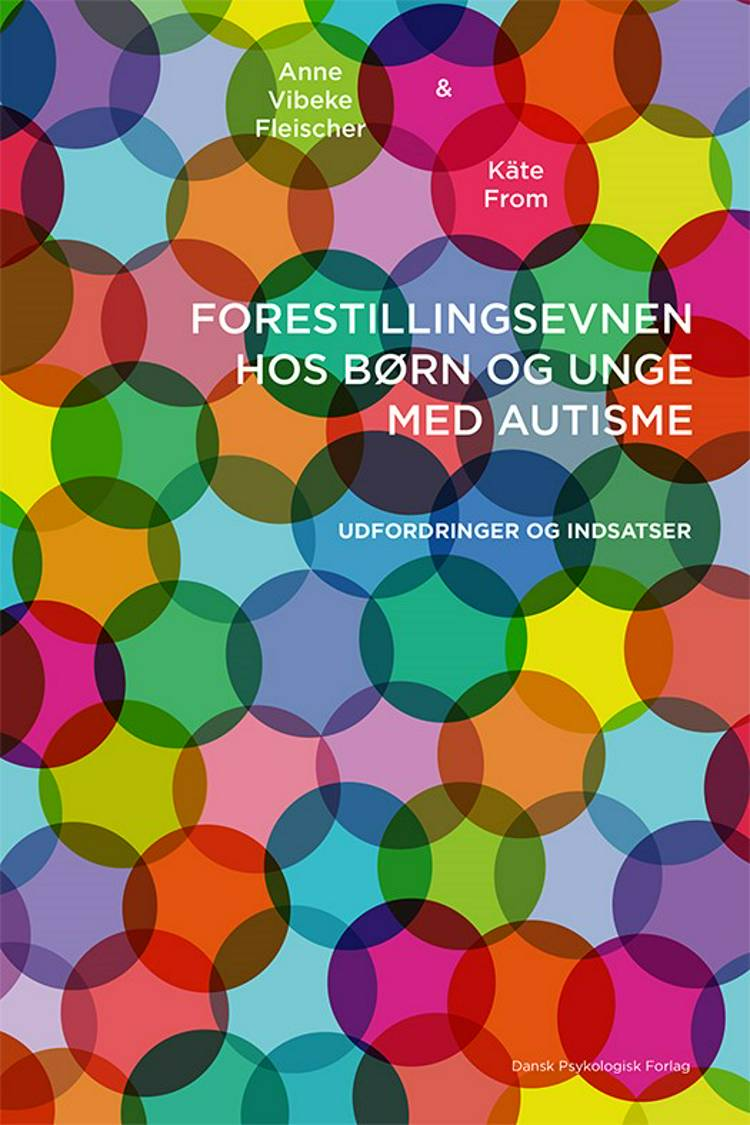 Forestillingsevnen hos børn og unge med autisme af Anne Vibeke Fleischer og Käte From