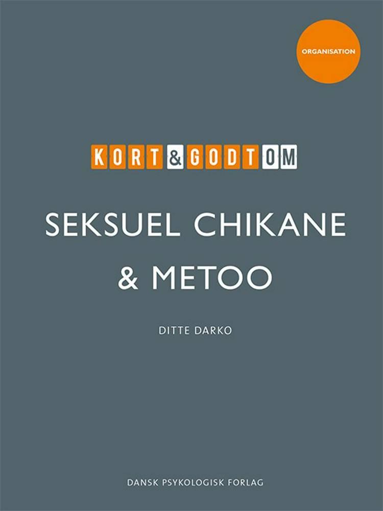 Kort & godt om SEKSUEL CHIKANE & METOO af Ditte Darko
