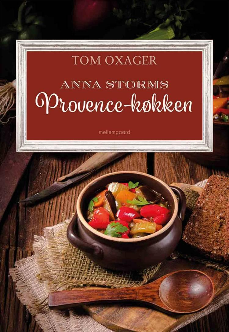 Anna Storms Provence-køkken af Tom Oxager