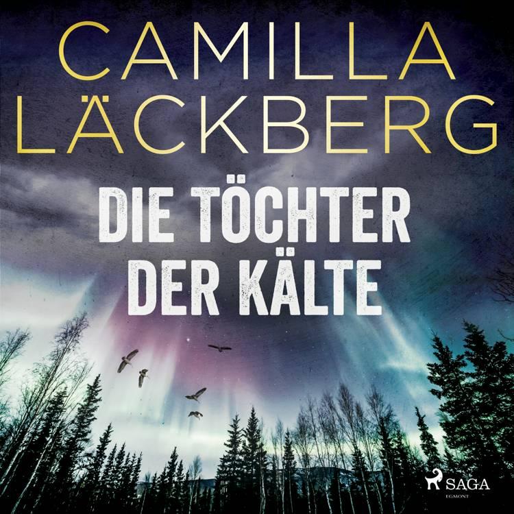 Die Töchter der Kälte af Camilla Läckberg
