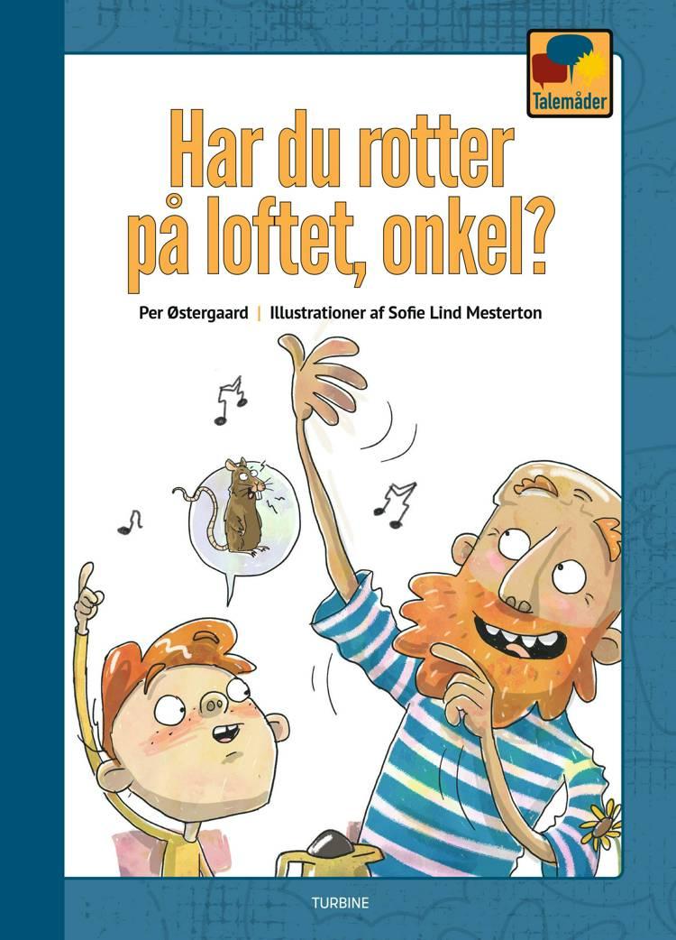 Har du rotter på loftet, onkel? af Per Østergaard