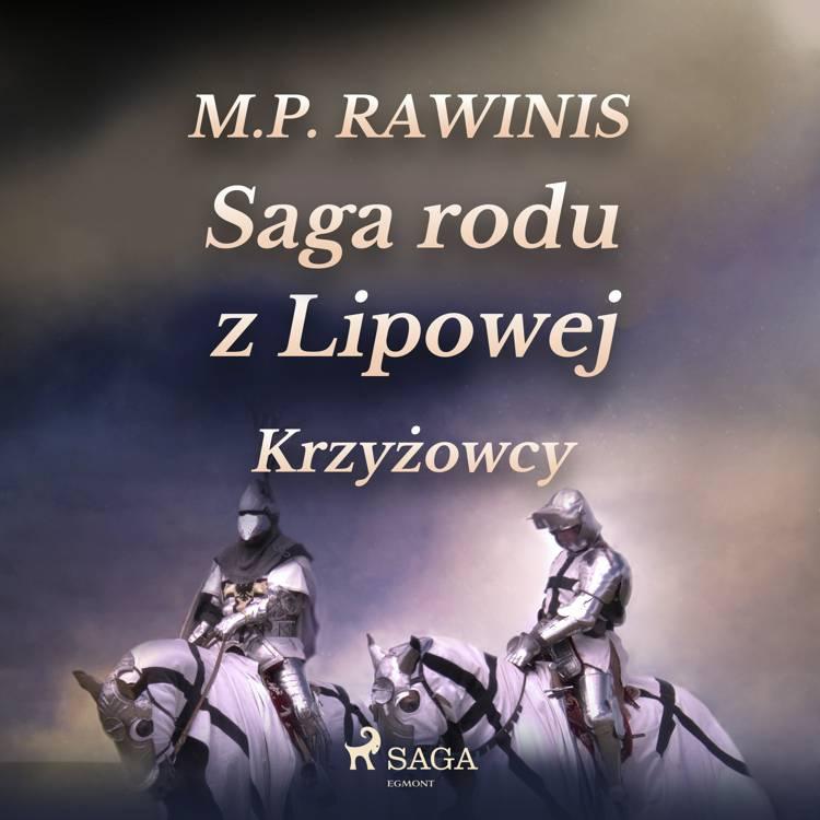 Saga rodu z Lipowej 17: Krzyżowcy af Marian Piotr Rawinis