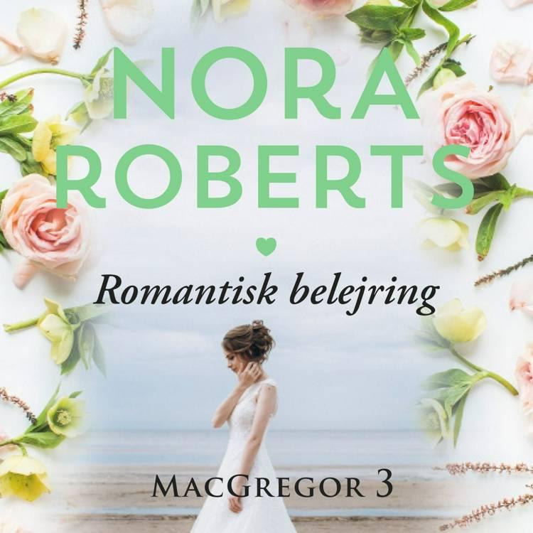 Romantisk belejring af Nora Roberts