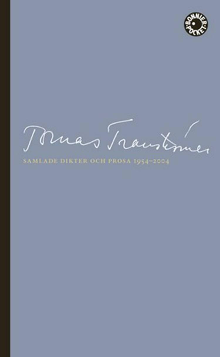 Samlade dikter och prosa 1954-2004 af Tomas Tranströmer