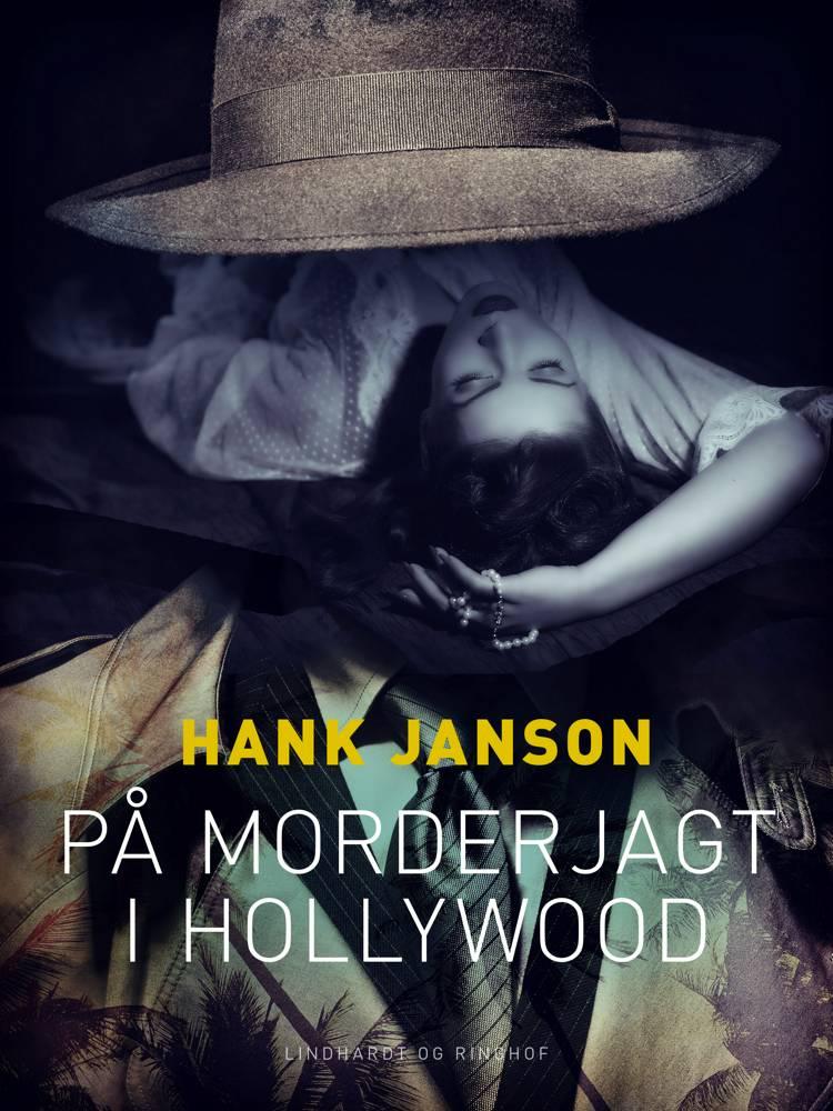 På morderjagt i Hollywood af Hank Janson