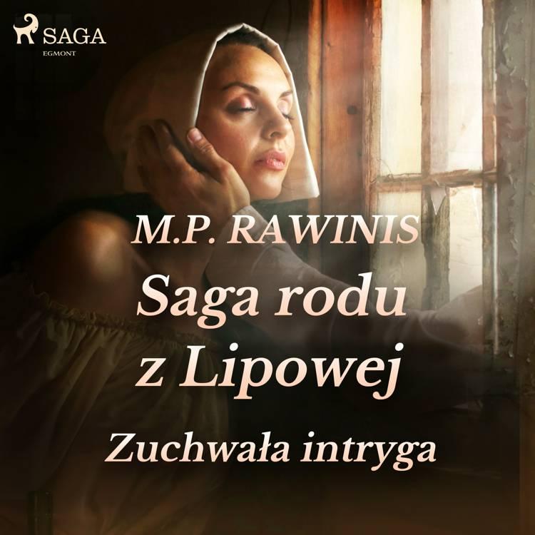 Saga rodu z Lipowej 20: Zuchwała intryga af Marian Piotr Rawinis