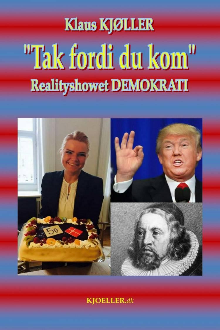 """Tak fordi du kom"". Realityshowet DEMOKRATI af Klaus Kjøller"