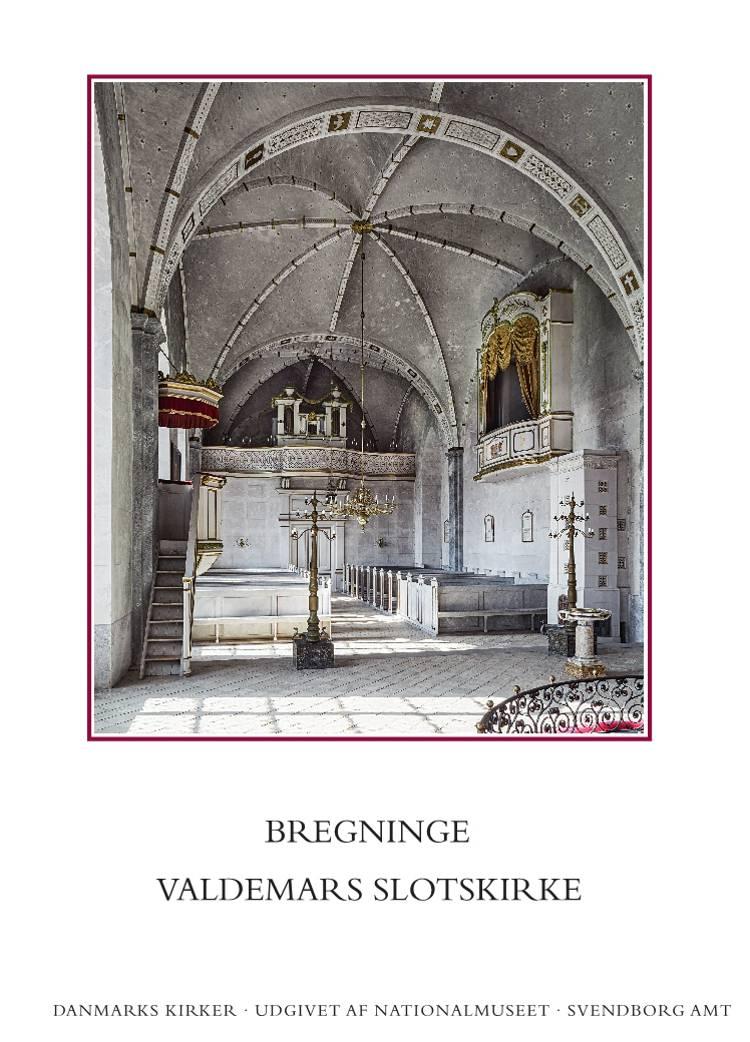 Danmarks kirker. Svendborg Amt 23. Bregninge, Valdemars Slotskirke af Rikke Ilsted Kristiansen og Pia Katrine Lindholt