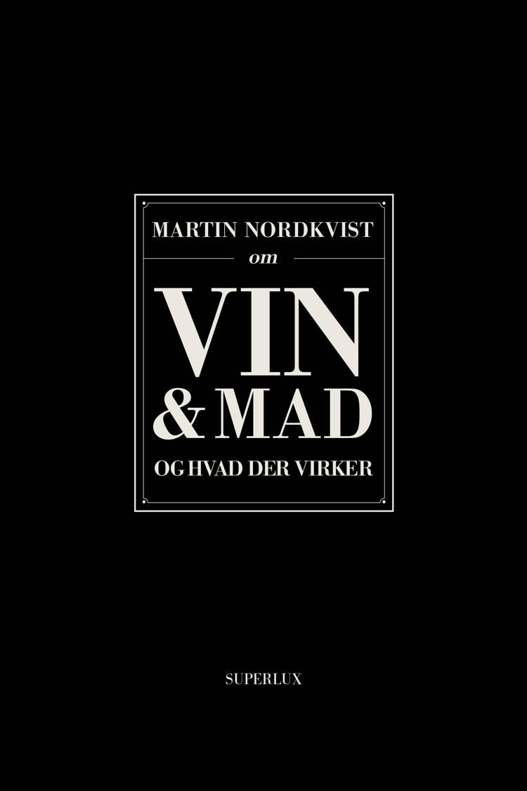Om mad og vin og hvad der virker af Martin Nordkvist