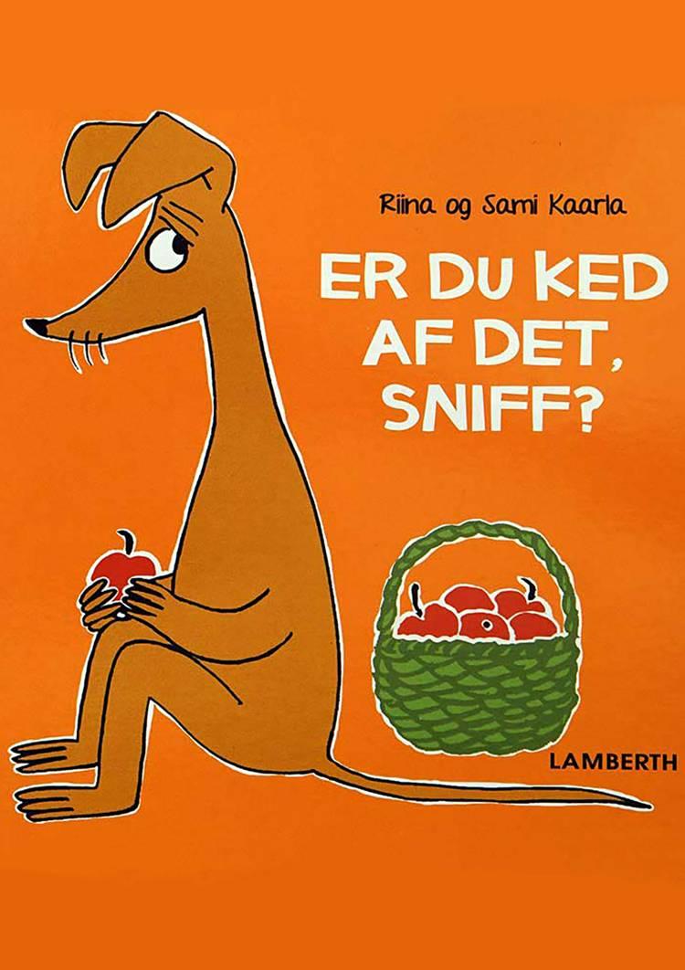 Er du ked af det, Sniff? af Sami Kaarla og Riina Kaarla