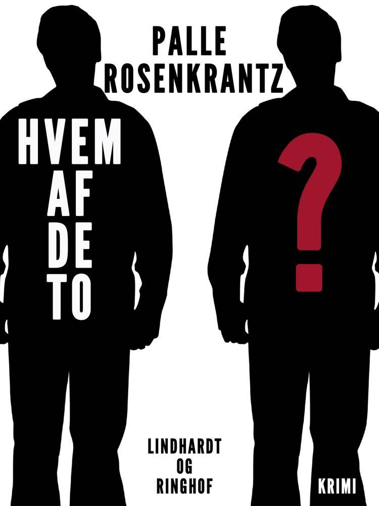 Hvem af de to? af Palle Adam Vilhelm Rosenkrantz