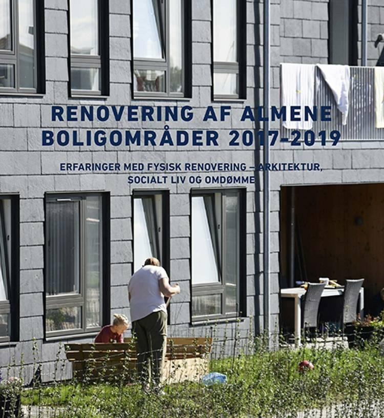 Renovering af almene boligområder 2017-2019 af Claus Bech-Danielsen og Marie Stender