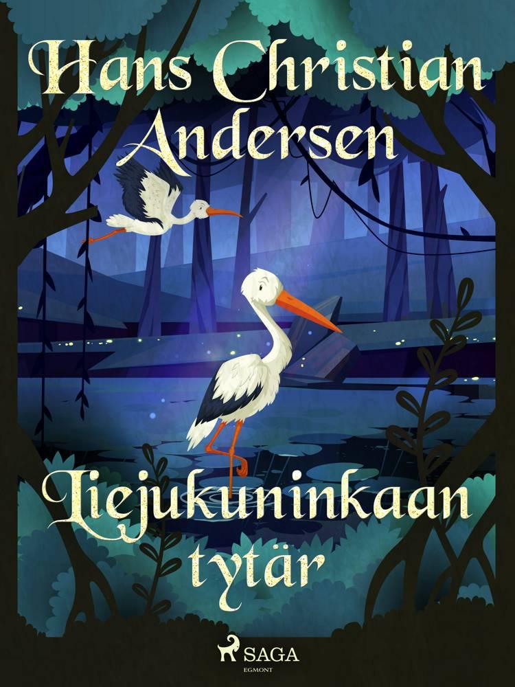 Liejukuninkaan tytär af H.C. Andersen