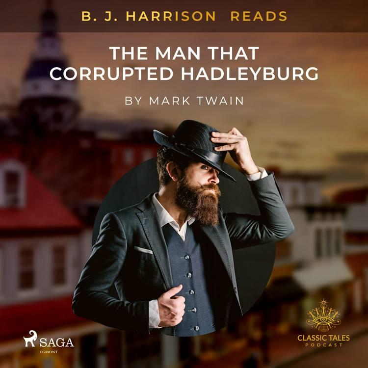 B. J. Harrison Reads The Man That Corrupted Hadleyburg af Mark Twain