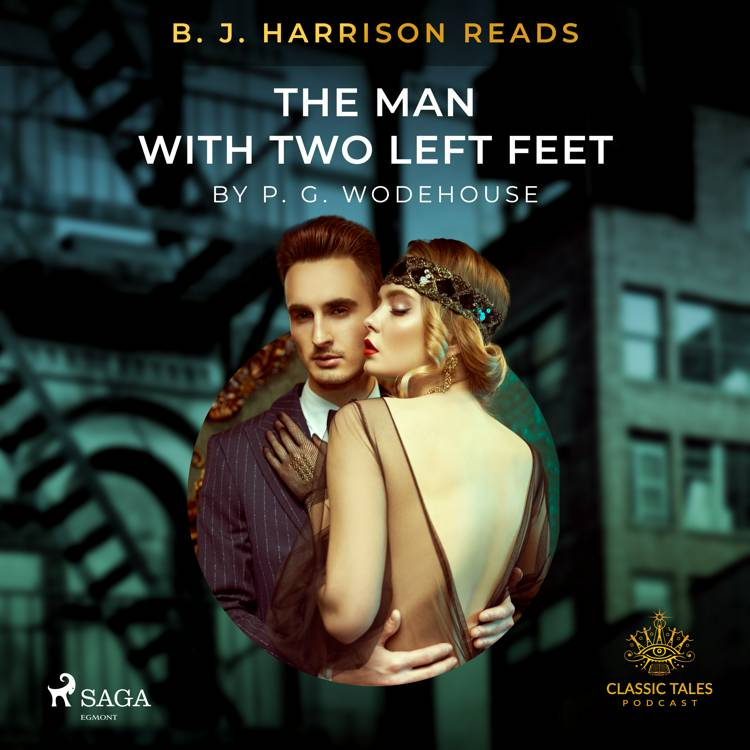 B. J. Harrison Reads The Man With Two Left Feet af P.G. Wodehouse