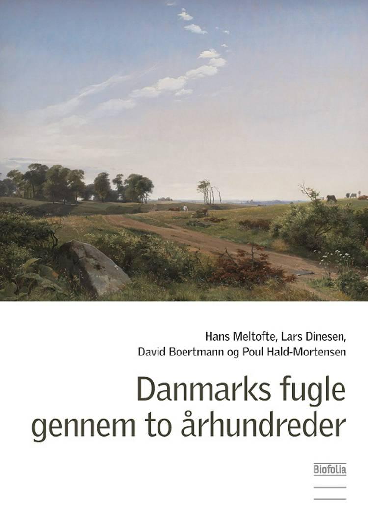 Danmarks fugle gennem to århundreder af Hans Meltofte, David Boertmann og Poul Hald-Mortensen og Lars Dinesen