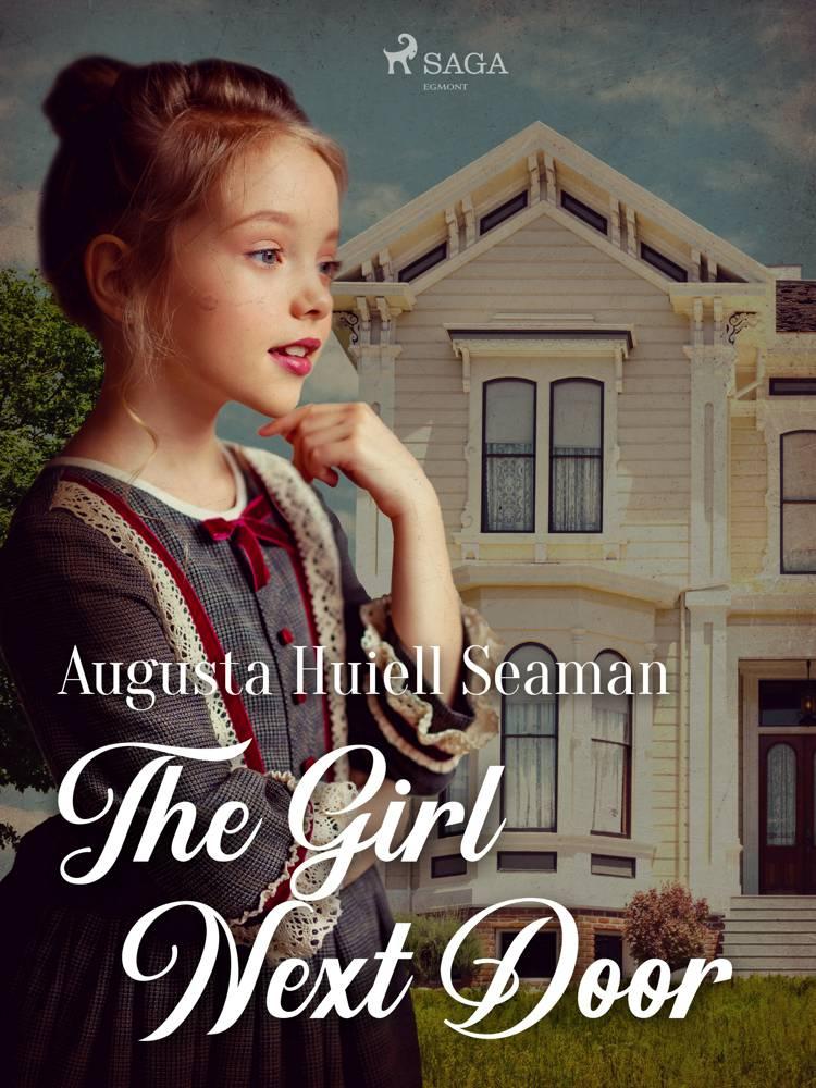 The Girl Next Door af Augusta Huiell Seaman