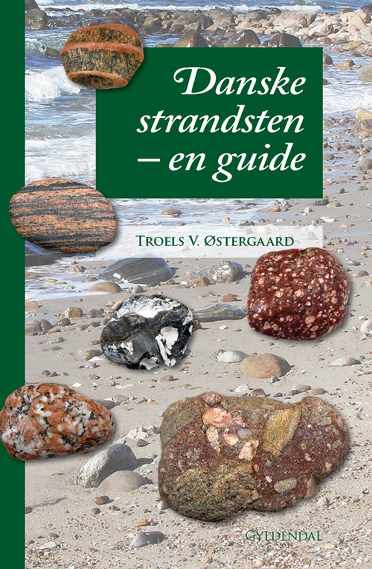 Danske strandsten - en guide af Troels V. Østergaard