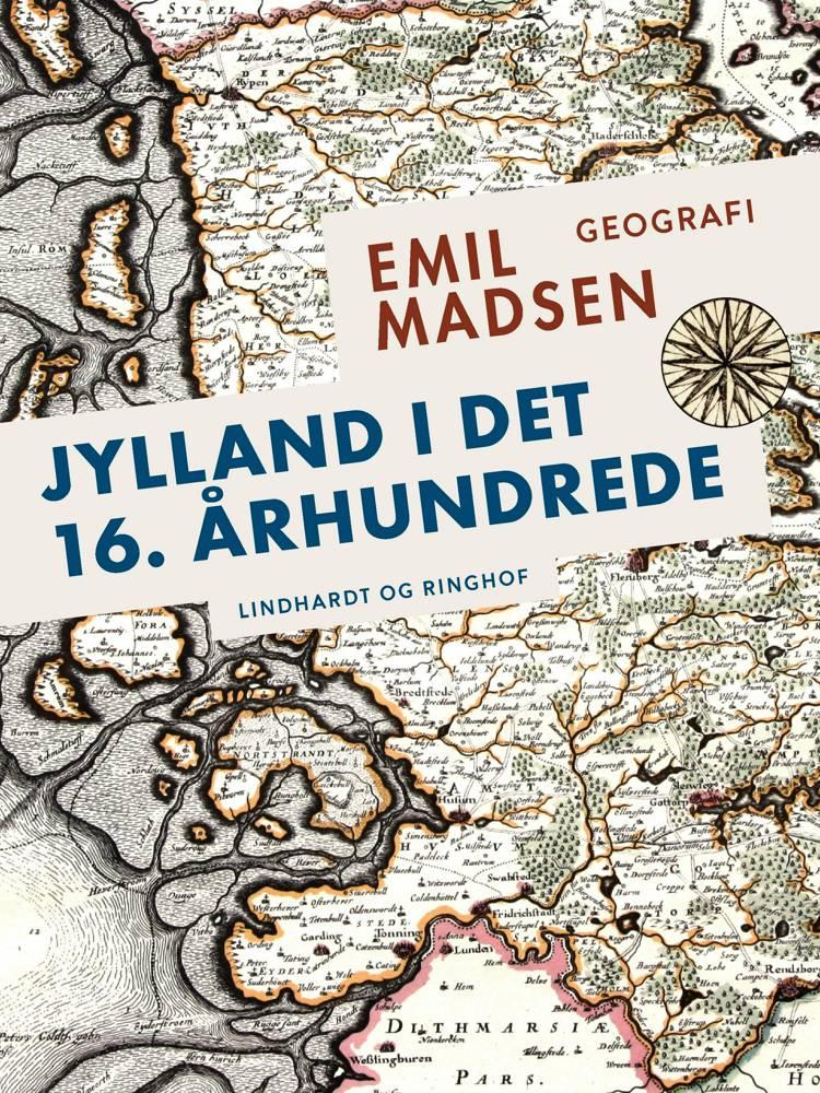 Jylland i det 16. århundrede af Emil Madsen