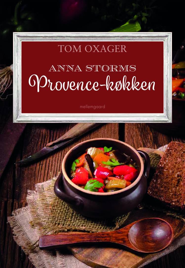 Anna Storms Provence-køkken fra Tom Oxagers krimier om Rigsvåbnet af Tom Oxager