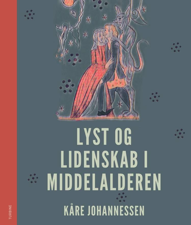 Lyst og lidenskab i middelalderen af Kåre Johannessen