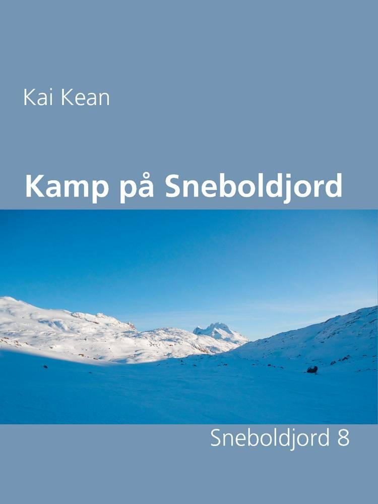 Kamp på Sneboldjord af Kai Kean