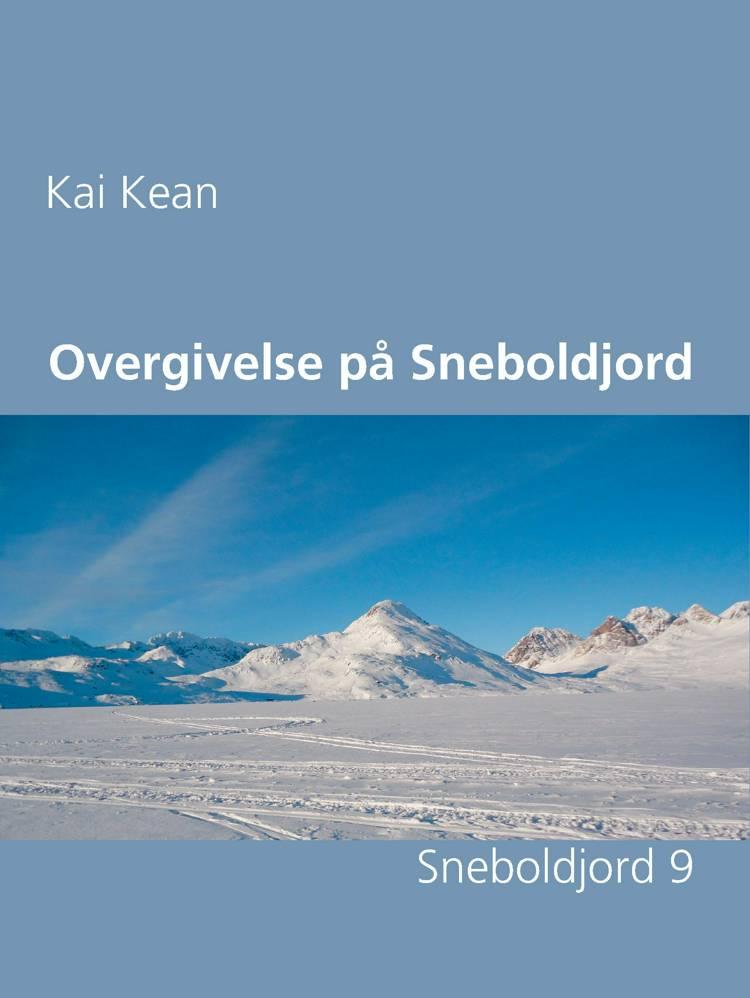 Overgivelse på Sneboldjord af Kai Kean