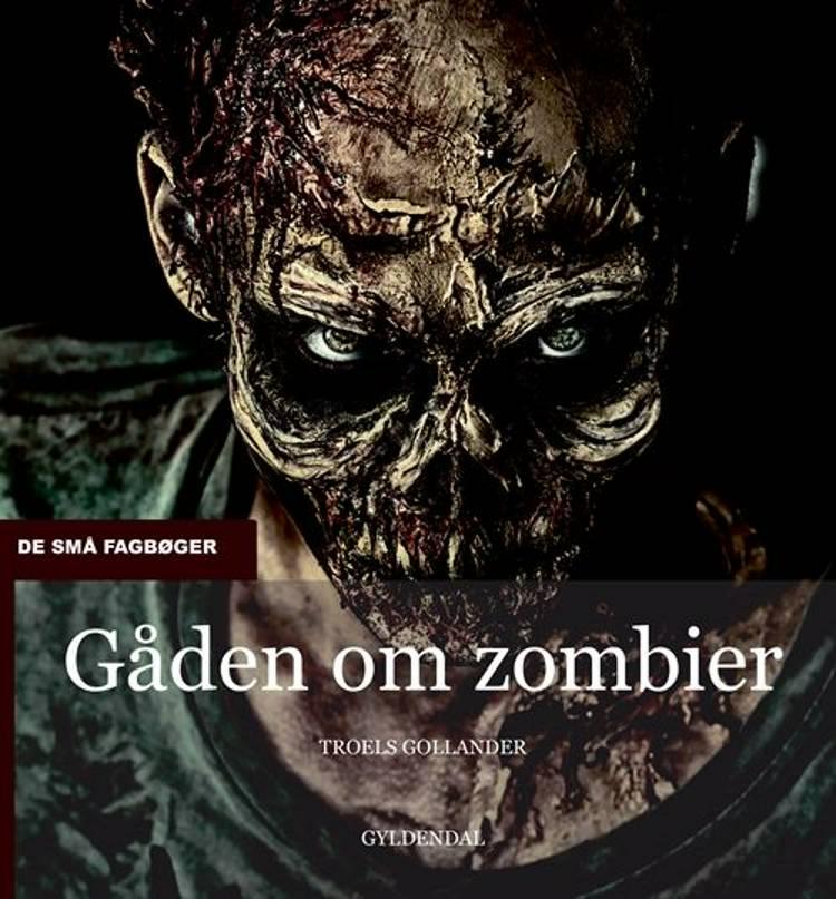 Gåden om zombier af Troels Gollander