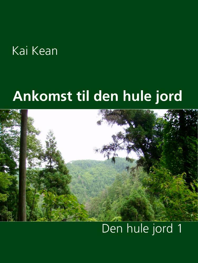 Ankomst til den hule jord af Kai Kean