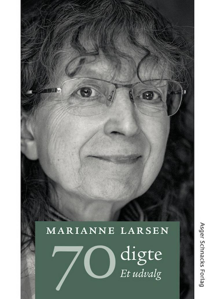 70 digte af Marianne Larsen