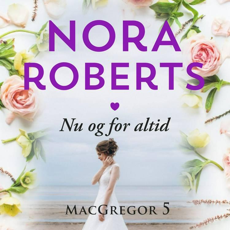 Nu og for altid af Nora Roberts