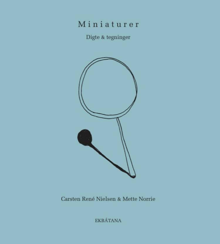 Miniaturer af Carsten René Nielsen og Mette Norrie