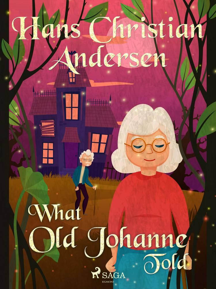 What Old Johanne Told af H.C. Andersen