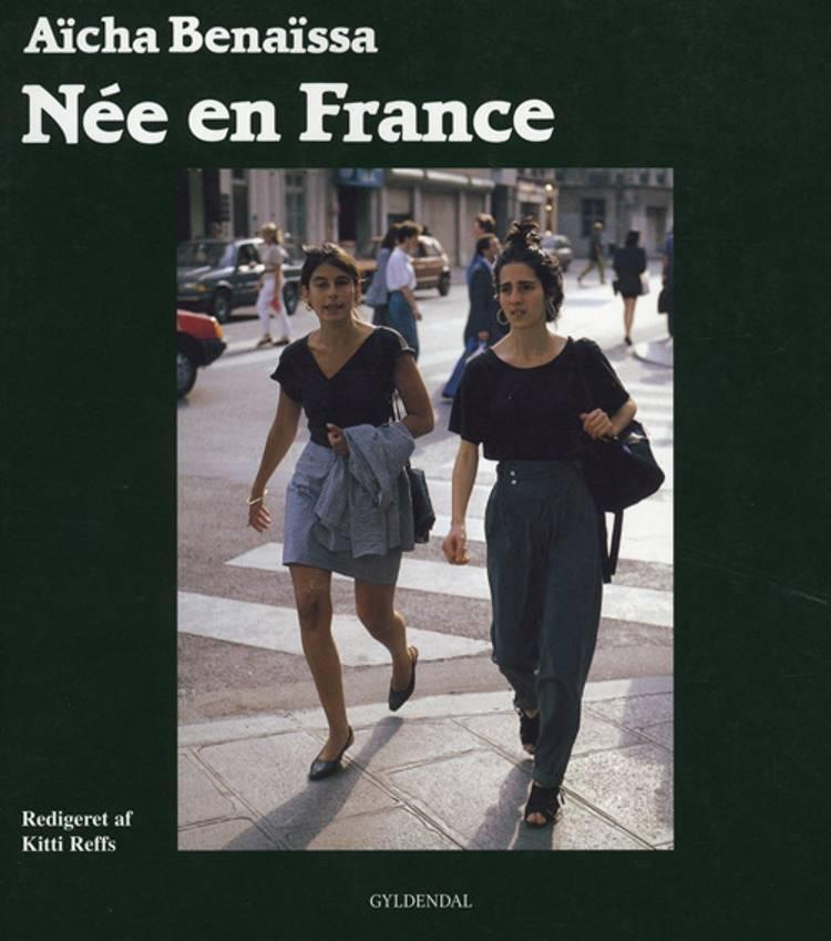 Née en France af Sophie Ponchelet, Aicha Benaissa, Sophie Ponchelet. Ved Kitty Reffs og Aïcha Benaïssa