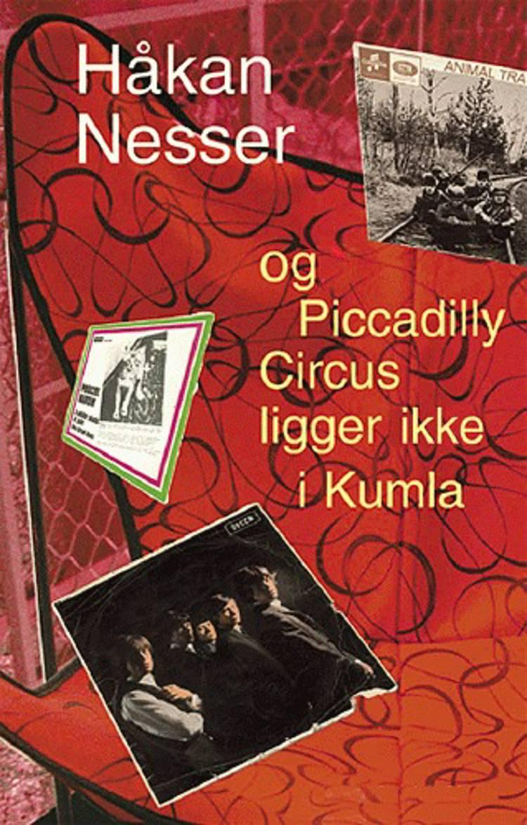 Og Piccadilly Circus ligger ikke i Kumla af Håkan Nesser