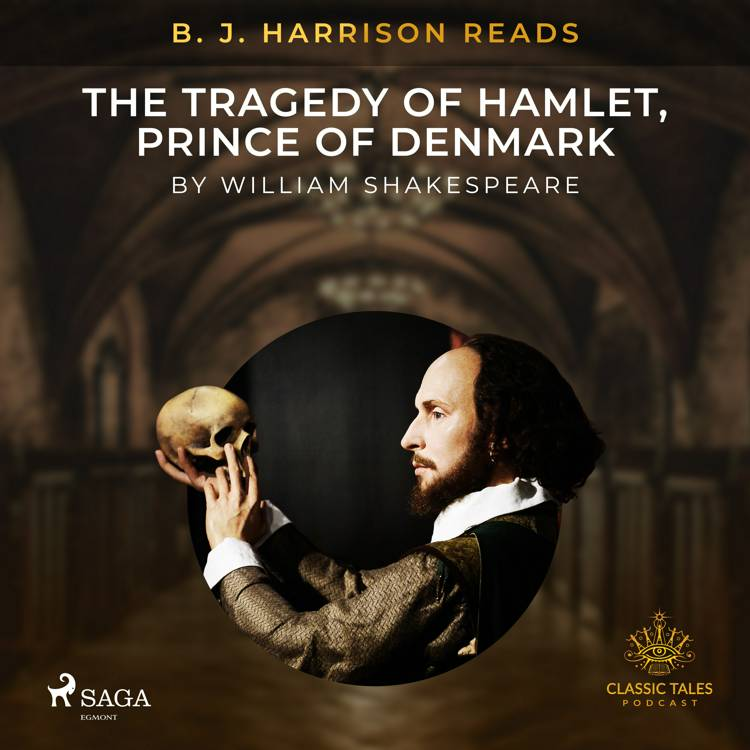 B. J. Harrison Reads The Tragedy of Hamlet, Prince of Denmark af William Shakespeare