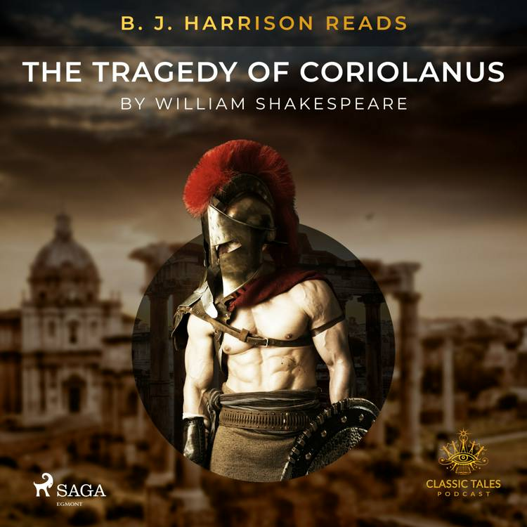 B. J. Harrison Reads The Tragedy of Coriolanus af William Shakespeare
