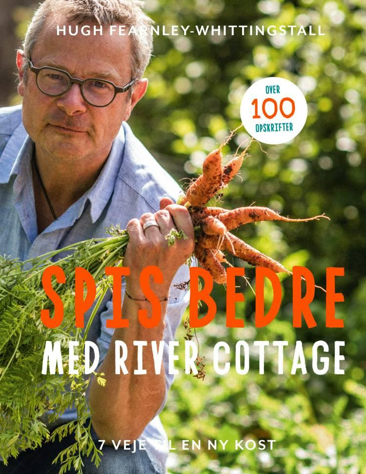 Spis bedre med River Cottage af Hugh Fearnley-Whittingstall