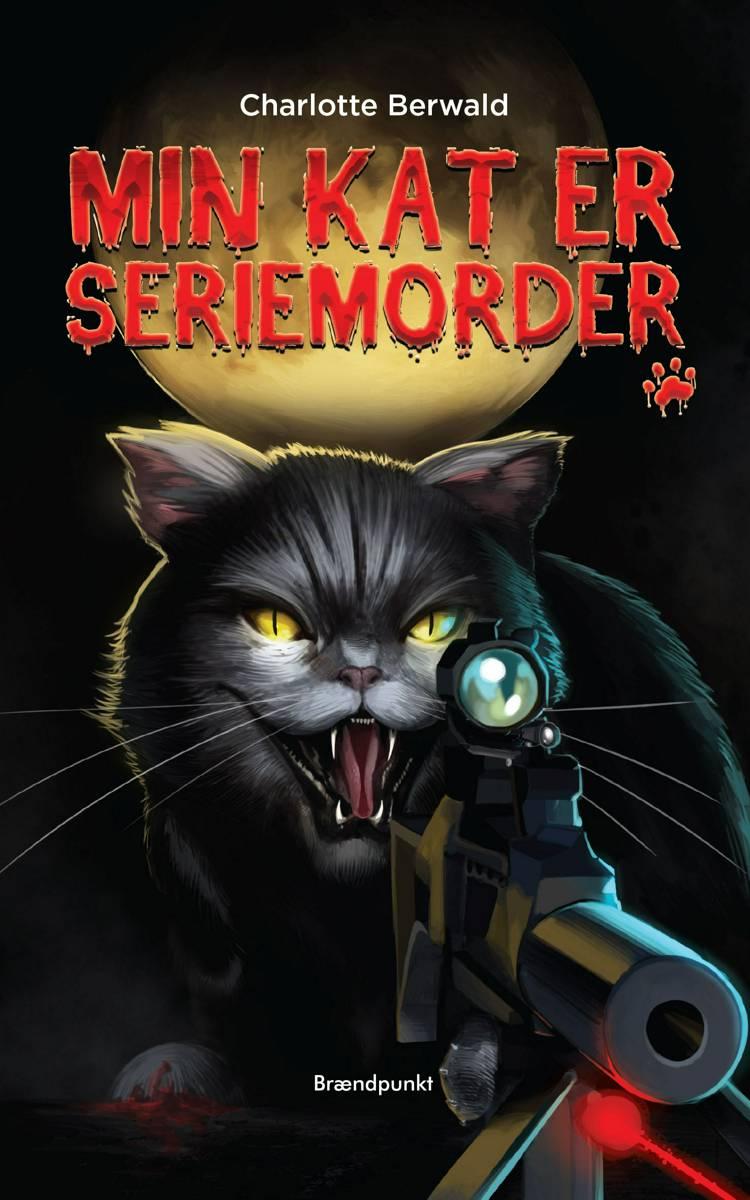 Min kat er seriemorder! af Charlotte Berwald