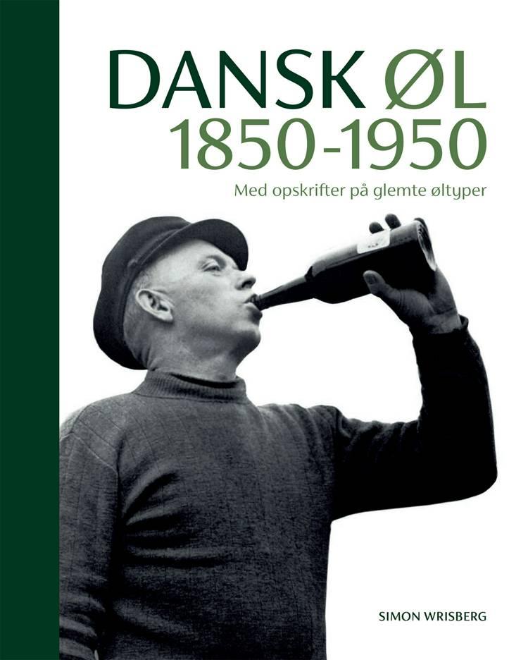 Dansk Øl 1850-1950 af Simon Wrisberg