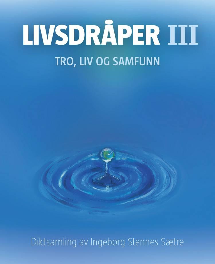 Livsdråper af Ingeborg Stennes Sætre